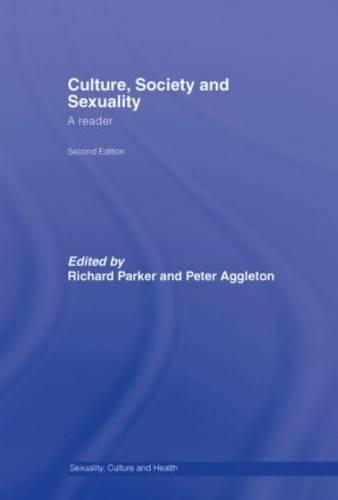 Culture, Society and Sexuality: A Reader - Sexuality, Culture and Health (Hardback)
