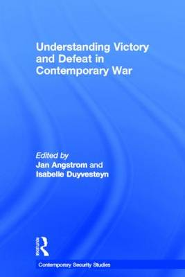 Understanding Victory and Defeat in Contemporary War - Contemporary Security Studies (Hardback)