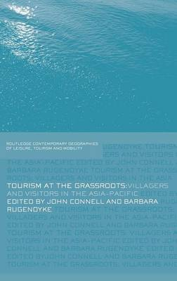 Tourism at the Grassroots: Villagers and Visitors in the Asia Pacific - Contemporary Geographies of Leisure, Tourism and Mobility (Hardback)
