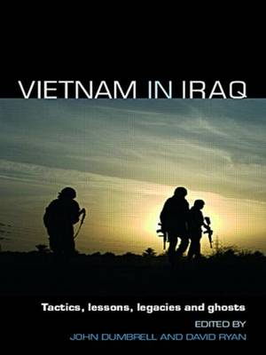 Vietnam in Iraq: Tactics, Lessons, Legacies and Ghosts - Contemporary Security Studies v. 7 (Paperback)