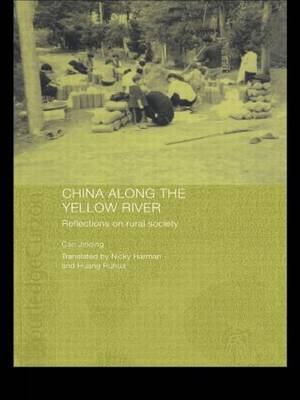 China Along the Yellow River: Reflections on Rural Society (Paperback)