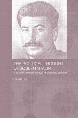 The Political Thought of Joseph Stalin: A Study in Twentieth Century Revolutionary Patriotism (Paperback)