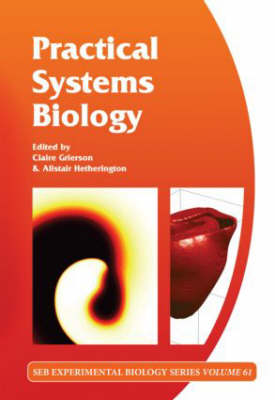 Practical Systems Biology - Society for Experimental Biology 61 (Hardback)