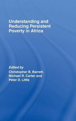 Understanding and Reducing Persistent Poverty in Africa (Hardback)