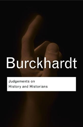 Judgements on History and Historians - Routledge Classics (Paperback)