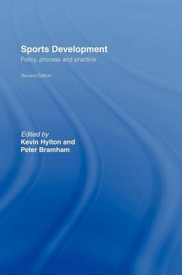 Sports Development: Policy, Process and Practice (Hardback)