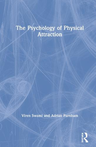 The Psychology of Physical Attraction (Hardback)