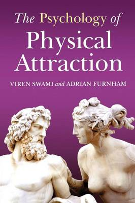 The Psychology of Physical Attraction (Paperback)