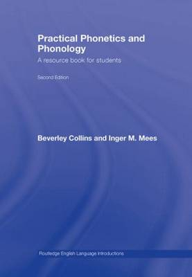 Practical Phonetics and Phonology: A Resource Book for Students - Routledge English Language Introductions (Hardback)