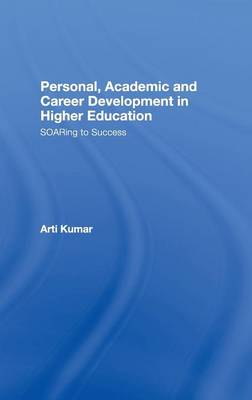Personal, Academic and Career Development in Higher Education: SOARing to Success (Hardback)