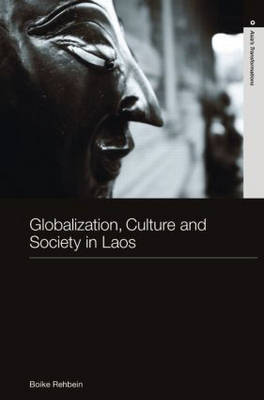 Globalization, Culture and Society in Laos - Routledge Studies in Asia's Transformations (Hardback)