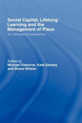 Social Capital, Lifelong Learning and the Management of Place: An International Perspective (Hardback)