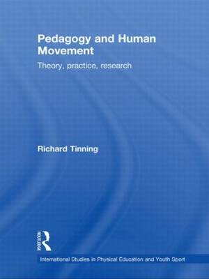 Pedagogy and Human Movement - Routledge Studies in Physical Education and Youth Sport (Hardback)