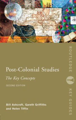 Post-colonial Studies: The Key Concepts - Routledge Key Guides v. 10 (Paperback)