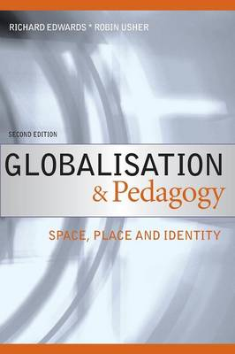 Globalisation and Pedagogy: Space, Place and Identity (Paperback)