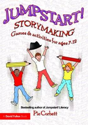 Jumpstart! Storymaking: Games and Activities for Ages 7-12 - Jumpstart (Paperback)