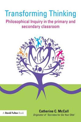 Transforming Thinking: Philosophical Inquiry in the Primary and Secondary Classroom (Paperback)