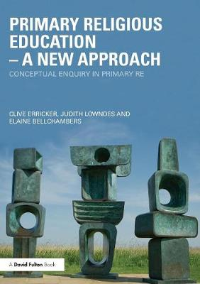 Primary Religious Education - A New Approach: Conceptual Enquiry in Primary RE (Paperback)