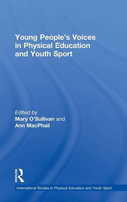 Young People's Voices in Physical Education and Youth Sport - Routledge Studies in Physical Education and Youth Sport v. 10 (Hardback)