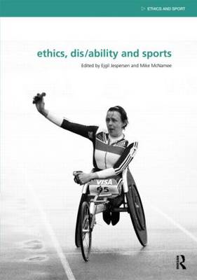 Ethics, Dis/Ability and Sports - Ethics and Sport (Hardback)