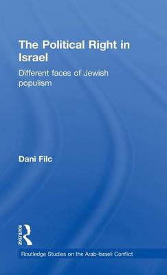 The Political Right in Israel - Routledge Studies on the Arab-Israeli Conflict (Hardback)