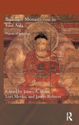 Buddhist Monasticism in East Asia - Routledge Critical Studies in Buddhism (Hardback)
