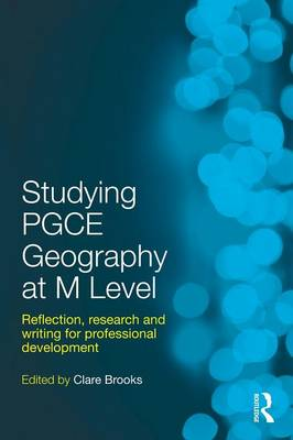 Studying PGCE Geography at M-Level: Reflection, Research and Writing for Professional Development (Paperback)