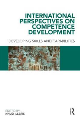 International Perspectives on Competence Development: Developing Skills and Capabilities (Paperback)