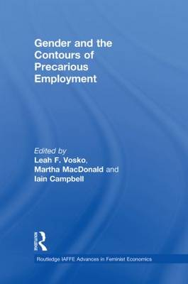 Gender and the Contours of Precarious Employment - Routledge IAFFE Advances in Feminist Economics v. 8 (Hardback)