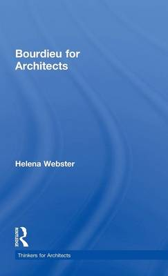 Bourdieu for Architects - Thinkers for Architects (Hardback)