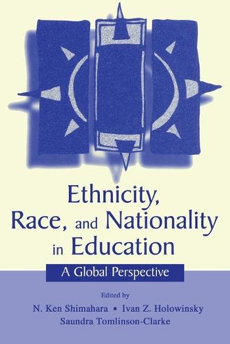Ethnicity, Race, and Nationality in Education: A Global Perspective (Paperback)
