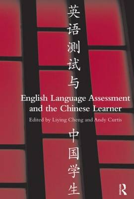 English Language Assessment and the Chinese Learner (Paperback)