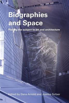 Biographies & Space: Placing the Subject in Art and Architecture (Paperback)