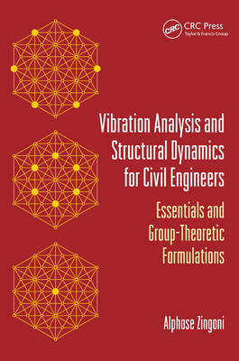 Vibration Analysis and Structural Dynamics for Civil Engineers: Essentials and Group-Theoretic Formulations (Paperback)