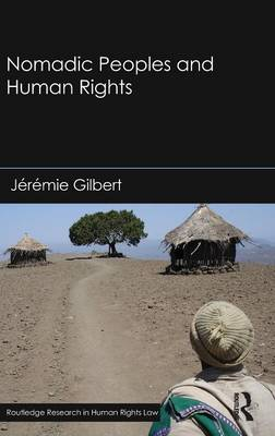 Nomadic Peoples and Human Rights - Routledge Research in Human Rights Law (Hardback)