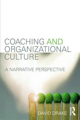 Coaching and Organizational Culture: A Narrative Perspective (Paperback)