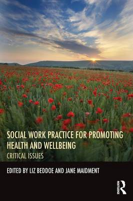 Social Work Practice for Promoting Health and Wellbeing: Critical Issues (Paperback)