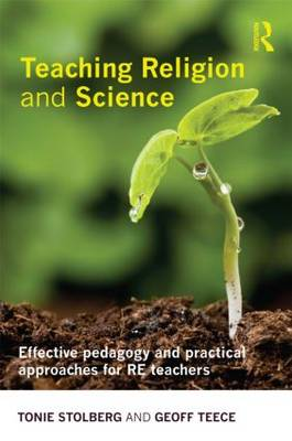 Teaching Religion and Science: Effective Pedagogy and Practical Approaches for RE Teachers (Paperback)