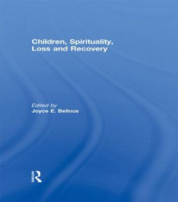 Children, Spirituality, Loss and Recovery (Hardback)