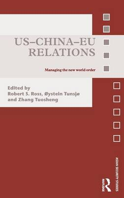 US-China-EU Relations - Asian Security Studies (Hardback)