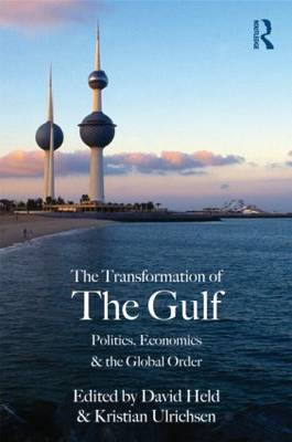 The Transformation of the Gulf: Politics, Economics and the Global Order (Paperback)