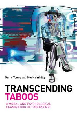 Transcending Taboos: A Moral and Psychological Examination of Cyberspace (Paperback)