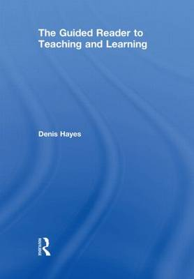The Guided Reader to Teaching and Learning (Hardback)