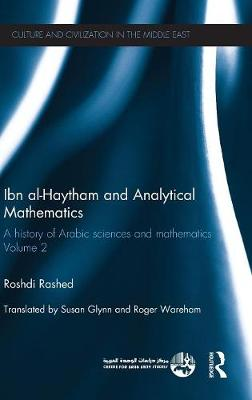 Ibn Al-Haytham and Analytical Mathematics: Volume 2: A History of Arabic Sciences and Mathematics - Culture and Civilization in the Middle East (Hardback)