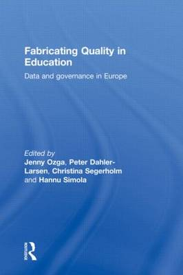Fabricating Quality in Education: Data and Governance in Europe (Hardback)