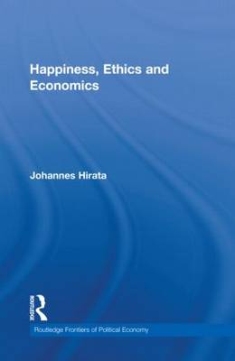 Happiness, Ethics and Economics - Routledge Frontiers of Political Economy 142 (Hardback)
