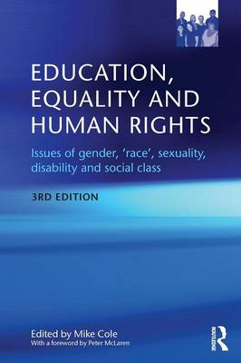 Education, Equality and Human Rights: Issues of Gender, 'Race', Sexuality, Disability and Social Class (Paperback)