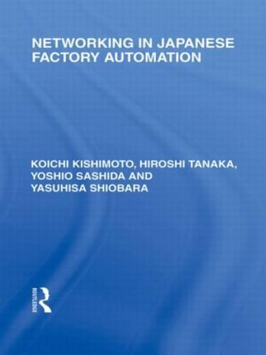 Networking in Japanese Factory Automation - Routledge Library Editions: Japan (Hardback)