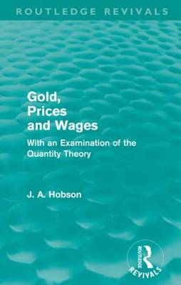 Gold Prices and Wages - Routledge Revivals (Paperback)