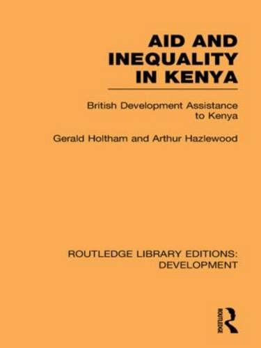 Aid and Inequality in Kenya: British Development Assistance to Kenya - Routledge Library Editions: Development (Hardback)